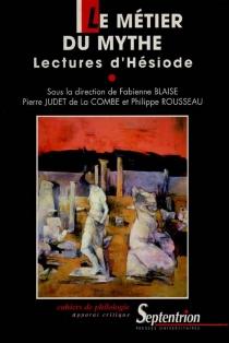 Le métier du mythe : lectures d'Hésiode -