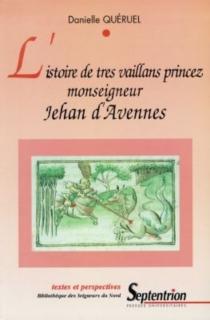 L'histoire de tres vaillans princez monseigneur Jehan d'Avesnes -