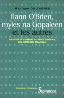 Flann O'Brien, Myles na Gopaleen et les autres : masques et humeurs de Brian O'Nolan, fou littéraire irlandais - MoniqueGallagher