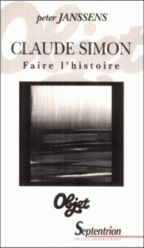 Claude Simon, faire l'histoire - PeterJanssens