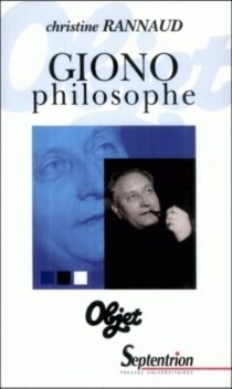 Giono, philosophe - Christine Rannaud