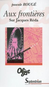 Aux frontières : sur Jacques Réda - PascaleRougé