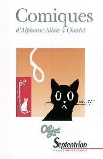 Comiques, d'Alphonse Allais à Charlot : le comique dans les lettres et les arts - DanielGrojnowski