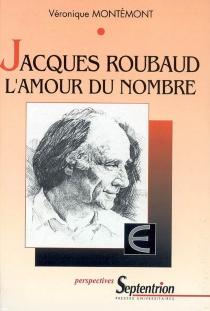 Jacques Roubaud : l'amour du nombre - VéroniqueMontémont