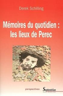 Mémoires du quotidien : les lieux de Perec - DerekSchilling