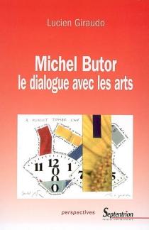 Michel Butor : le dialogue avec les arts - LucienGiraudo