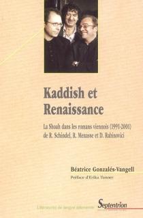 Kaddish et renaissance : la Shoah dans les romans viennois (1991-2001) de Robert Schindel, Robert Menasse et Doron Rabinovici - BéatriceGonzalés-Vangell