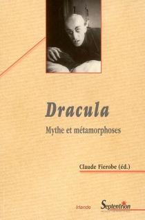 Dracula : mythe et métamorphoses -