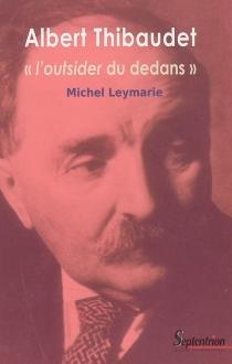 Albert Thibaudet, l'outsider du dedans - MichelLeymarie