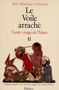 Le voile arraché : l'autre visage de l'Islam - 'Abd Rahmâne al-Djawbarî
