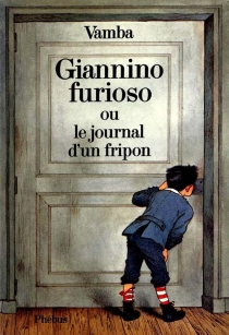 Giannino furioso ou Le journal d'un fripon - Vamba