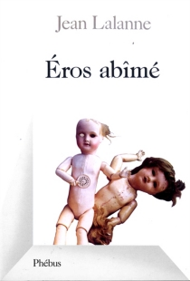 Eros abîmé - JeanLalanne