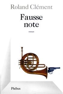 Fausse note - RolandClément