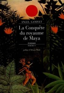 La conquête du royaume de Maya - AngelGanivet
