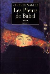 Les pleurs de Babel ou Le siècle d'Erna - GeorgesWalter