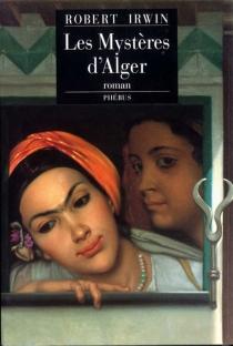 Les mystères d'Alger - RobertIrwin