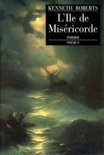 L'Ile de miséricorde - KennethRoberts