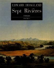 Sept rivières - EdwardHoagland