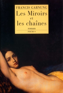 Les miroirs et les chaînes - FrancisGarnung