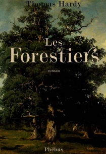 Les forestiers - Thomas Hardy