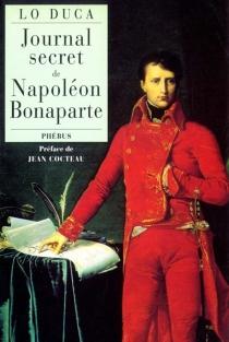 Journal secret de Napoléon Bonaparte - Giuseppe MariaLo Duca