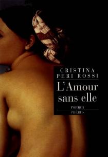 L'amour sans elle - CristinaPeri Rossi