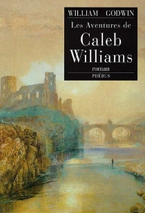 Les aventures de Caleb Williams - WilliamGodwin