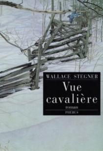 Vue cavalière - Wallace EarleStegner