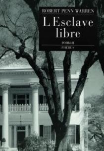 L'esclave libre - Robert PennWarren