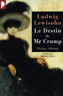 Le destin de Mr Crump - LudwigLewisohn