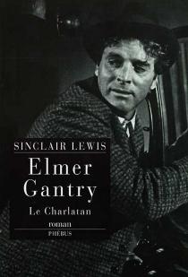 Elmer Gantry - SinclairLewis