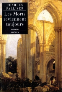Les morts reviennent toujours - Charles Palliser