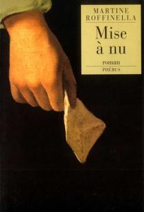 Mise à nu - MartineRoffinella