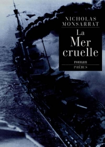 La mer cruelle - NicholasMonsarrat
