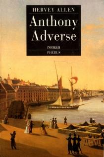 Anthony Adverse - HerveyAllen