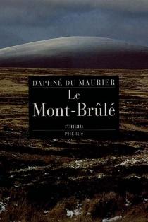 Le Mont-Brûlé - DaphneDu Maurier