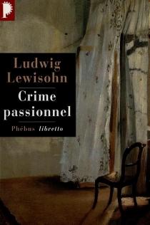 Crime passionnel - LudwigLewisohn