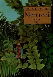 Mercredi - PascaleGautier