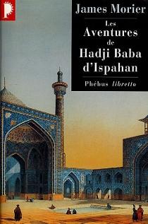Les aventures de Hadji Baba d'Ispahan - James JustinienMorier