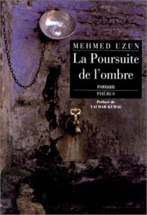 La poursuite de l'ombre - MehmedUzun