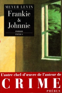 Frankie et Johnnie - Meyer Levin