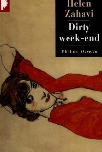 Dirty week-end - HelenZahavi