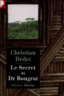 Le secret du docteur Bougrat - Christian Dedet
