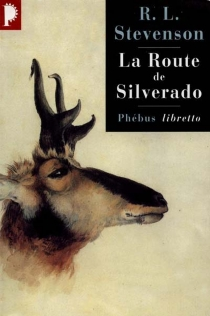 La route de Silverado : en Californie au temps des chercheurs d'or - Robert Louis Stevenson