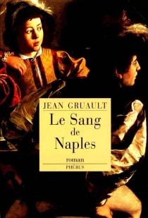 Le sang de Naples - JeanGruault