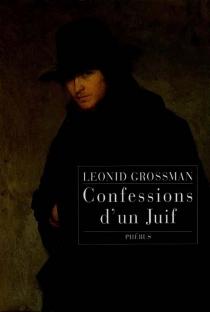 Confessions d'un juif - LeonidGrossman