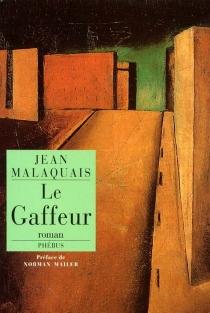 Le gaffeur - JeanMalaquais