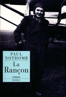 La rançon - PaulNothomb