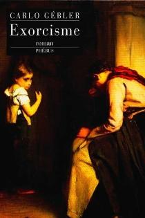 Exorcisme - CarloGébler