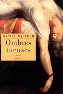 Ombres tueuses - Daniel Walther